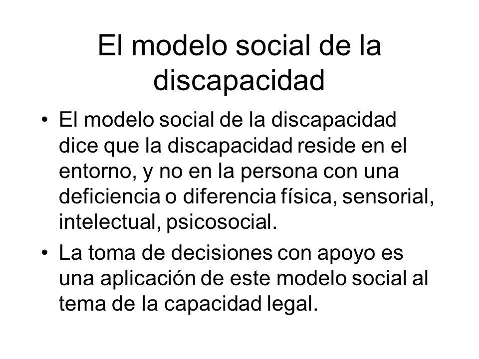 El modelo social de la discapacidad El modelo social de la discapacidad dice que la discapacidad reside en el entorno, y no en la persona con una defi