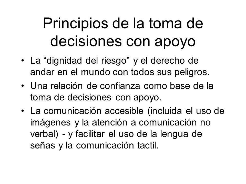 La autonomía y el apoyo El utilizar la toma de decisiones con apoyo no implica ninguna limitación de derechos o de la capacidad legal.