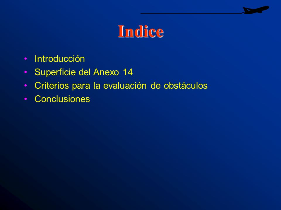 Indice Introducción Superficie del Anexo 14 Criterios para la evaluación de obstáculos Conclusiones
