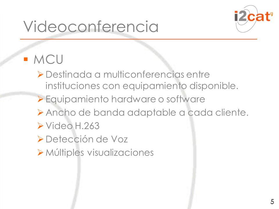 Videoconferencia MCU Destinada a multiconferencias entre instituciones con equipamiento disponible.
