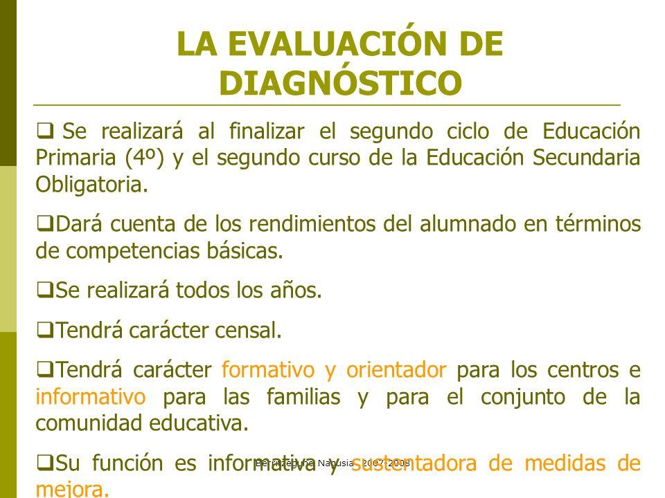 Berritzegune Nagusia 2007-2008 LA EVALUACIÓN DE DIAGNÓSTICO Se realizará al finalizar el segundo ciclo de Educación Primaria (4º) y el segundo curso d