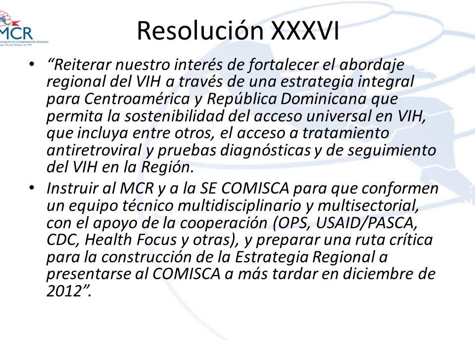 Resolución XXXVI Reiterar nuestro interés de fortalecer el abordaje regional del VIH a través de una estrategia integral para Centroamérica y Repúblic