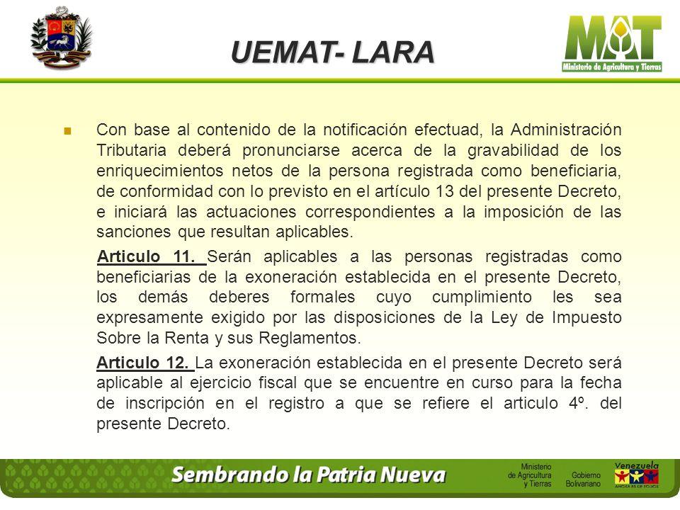 UEMAT- LARA Articulo 10. A los efectos de determinar el cumplimiento de las condiciones establecidas para el disfrute de la exoneración prevista en el