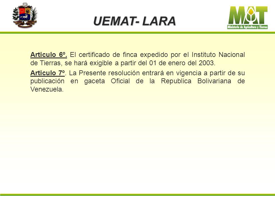 UEMAT- LARA Articulo 3º. Las Unidades Estadales del Ministerio de Agricultura y Tierras, deberán conformar un expediente numerado de toda solicitud, e