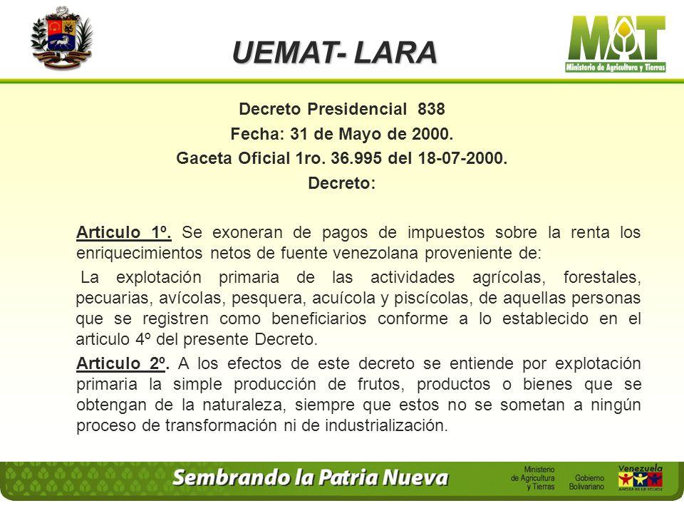 UEMAT- LARA Decreto Presidencial 838 Fecha: 31 de Mayo de 2000.