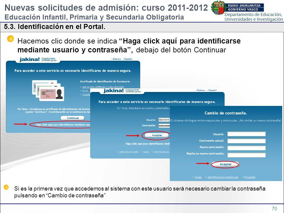 70 5.3. Identificación en el Portal. Hacemos clic donde se indica Haga click aquí para identificarse mediante usuario y contraseña, debajo del botón C