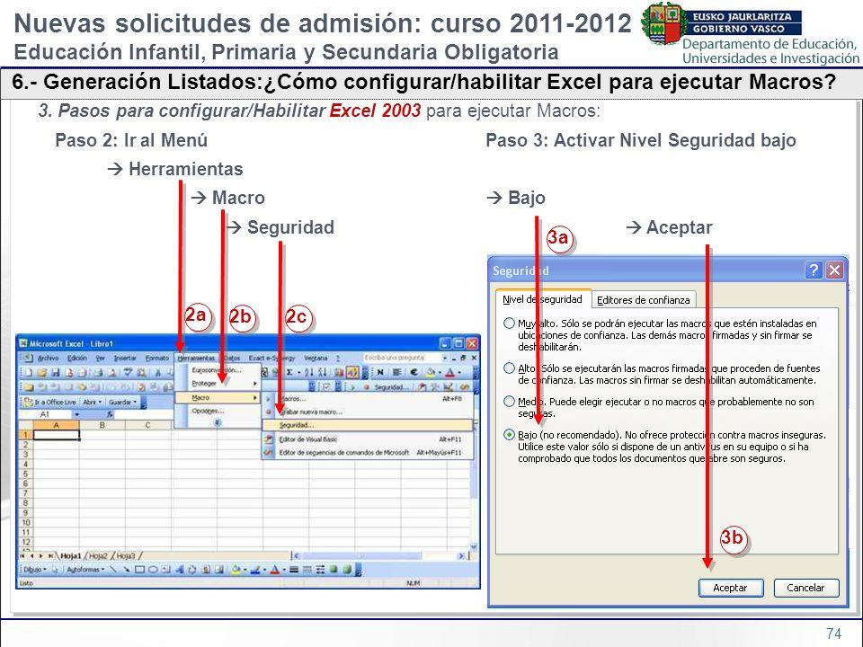 74 3. Pasos para configurar/Habilitar Excel 2003 para ejecutar Macros: Paso 2: Ir al Menú Paso 3: Activar Nivel Seguridad bajo Herramientas Macro Bajo
