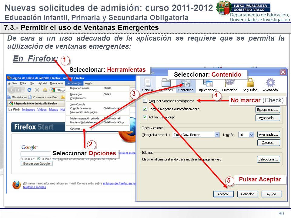 80 De cara a un uso adecuado de la aplicación se requiere que se permita la utilización de ventanas emergentes: En Firefox: De cara a un uso adecuado