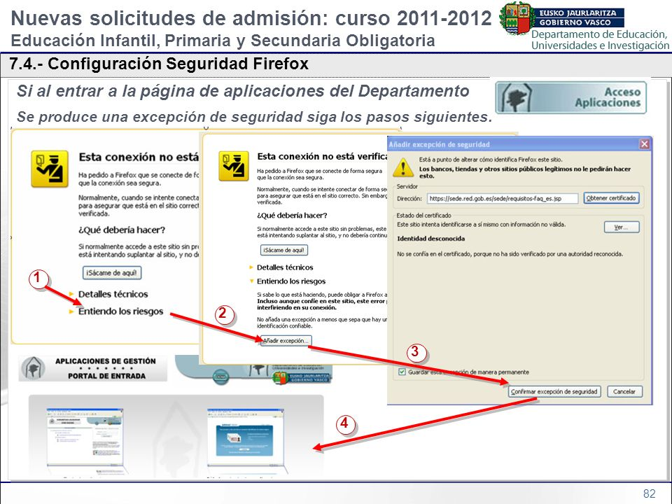 82 Si al entrar a la página de aplicaciones del Departamento Se produce una excepción de seguridad siga los pasos siguientes: Si al entrar a la página
