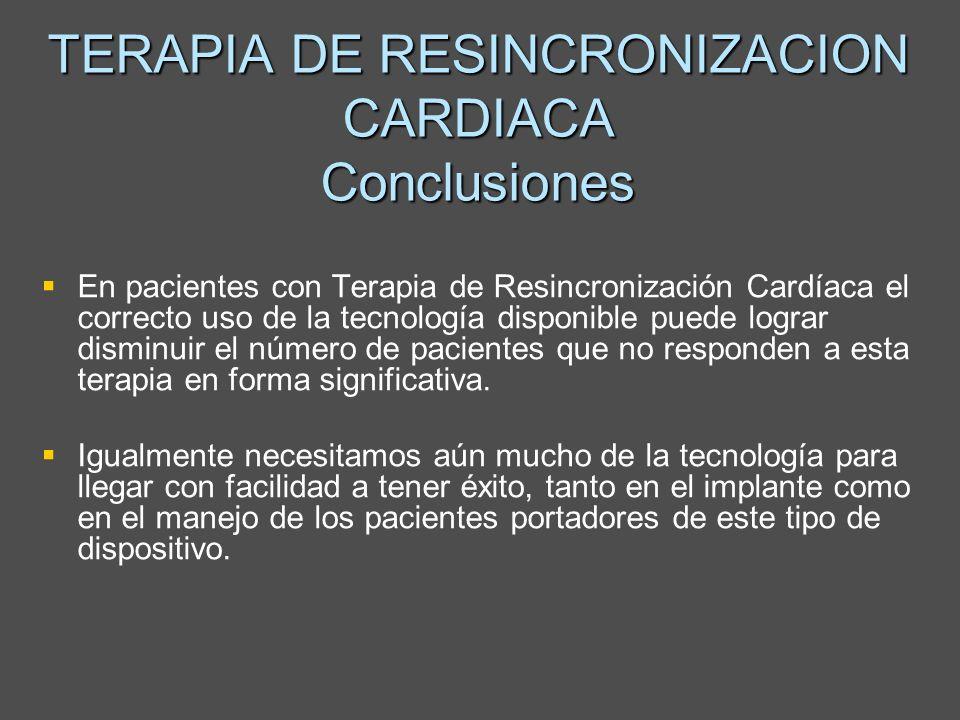 TERAPIA DE RESINCRONIZACION CARDIACA Conclusiones En pacientes con Terapia de Resincronización Cardíaca el correcto uso de la tecnología disponible pu