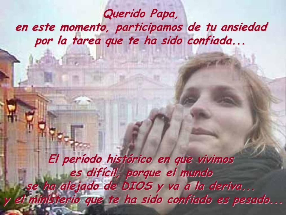 Querido Papa, en este momento, participamos de tu ansiedad por la tarea que te ha sido confiada... El período histórico en que vivimos es difícil, por