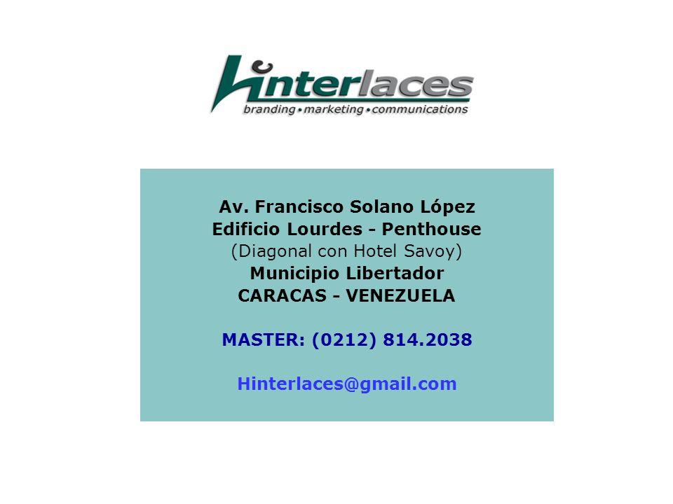 Av. Francisco Solano López Edificio Lourdes - Penthouse (Diagonal con Hotel Savoy) Municipio Libertador CARACAS - VENEZUELA MASTER: (0212) 814.2038 Hi