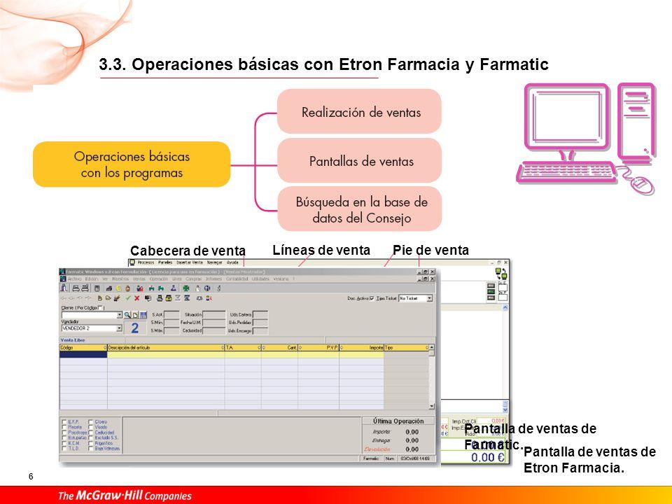 6 3.3. Operaciones básicas con Etron Farmacia y Farmatic Cabecera de venta Líneas de ventaPie de venta Pantalla de ventas de Etron Farmacia. Pantalla