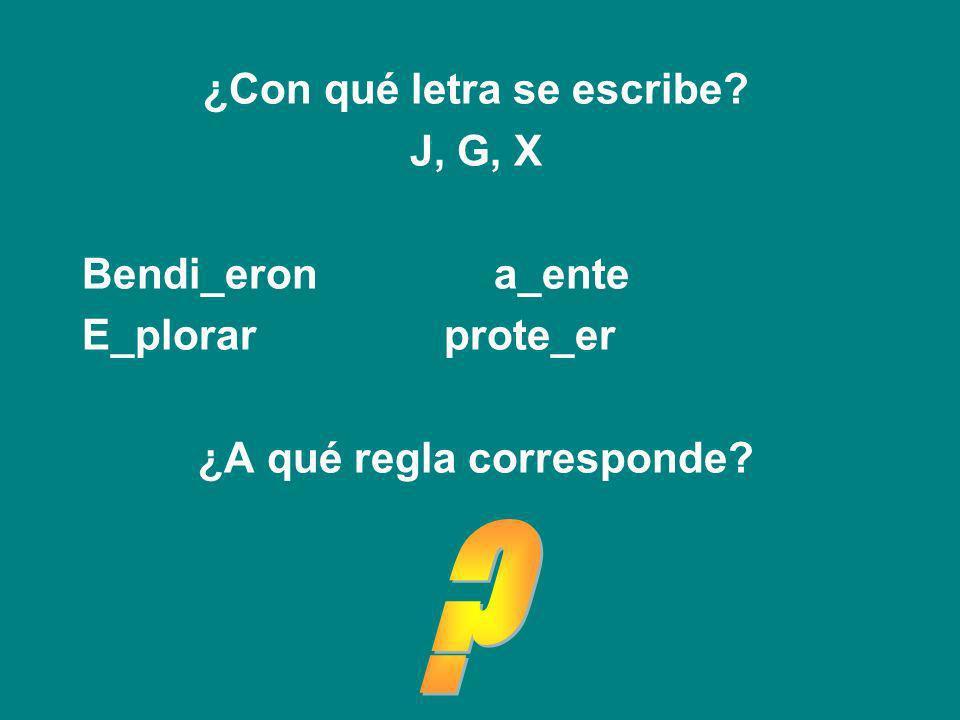 Ejercitemos… Será con J, G o X