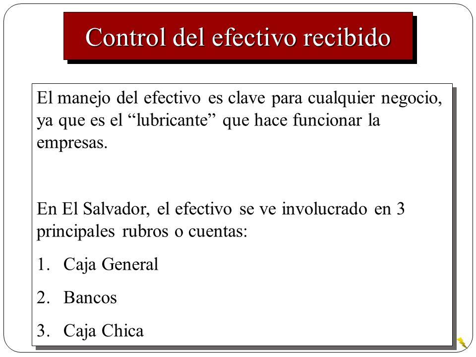 Control del efectivo recibido El manejo del efectivo es clave para cualquier negocio, ya que es el lubricante que hace funcionar la empresas. En El Sa