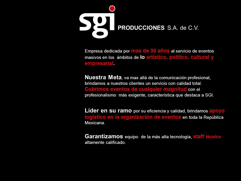 PRODUCCIONES S.A. de C.V. Empresa dedicada por mas de 30 años al servicio de eventos masivos en los ámbitos de lo artístico, político, cultural y empr