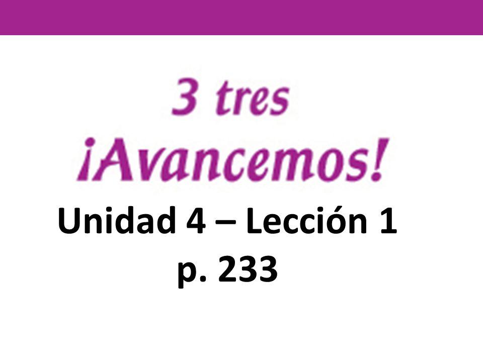 Unidad 4 – Lección 1 p. 233