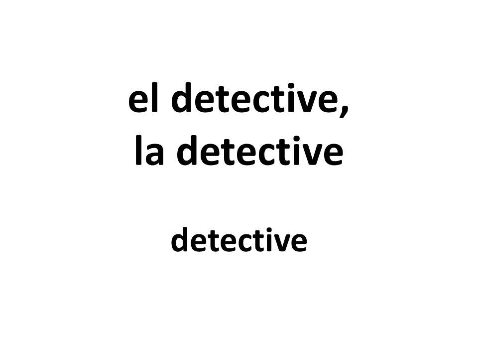 el detective, la detective detective