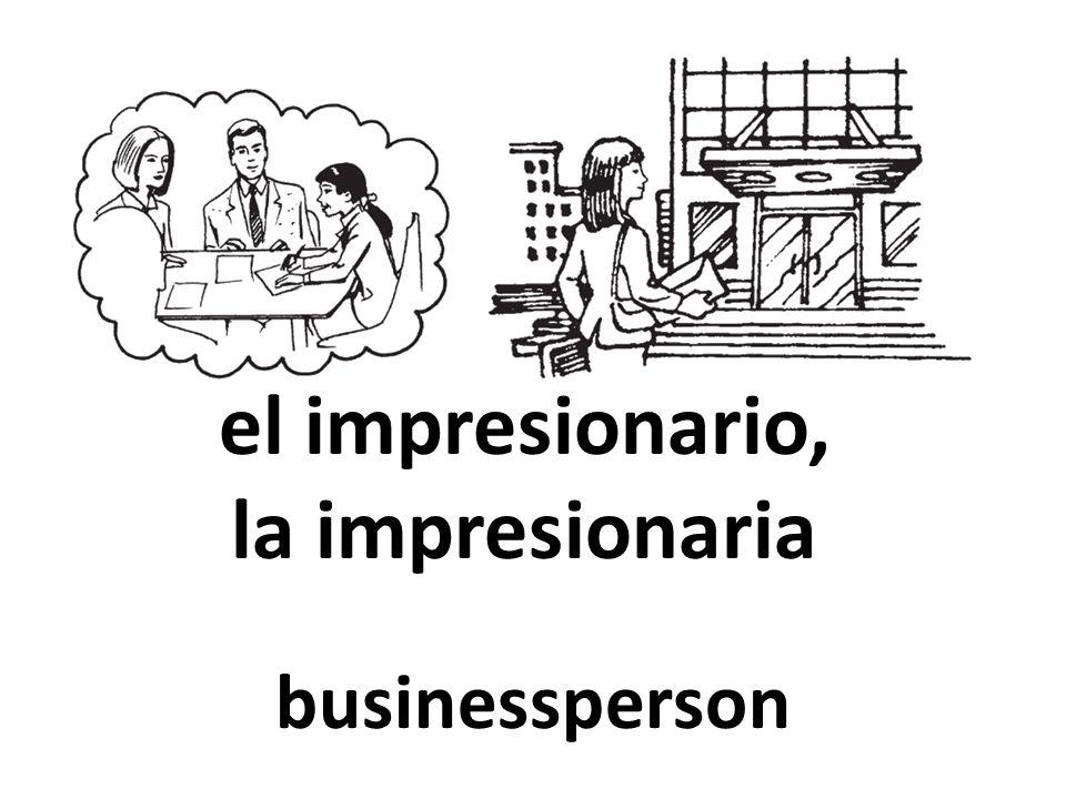 el impresionario, la impresionaria businessperson