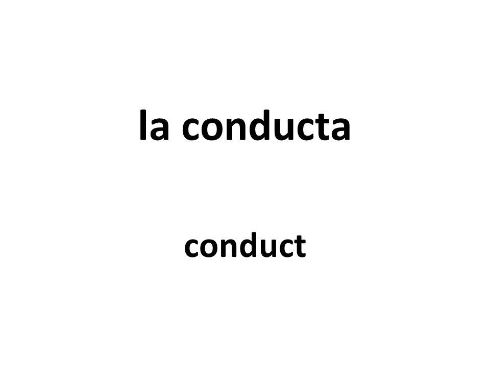 la conducta conduct