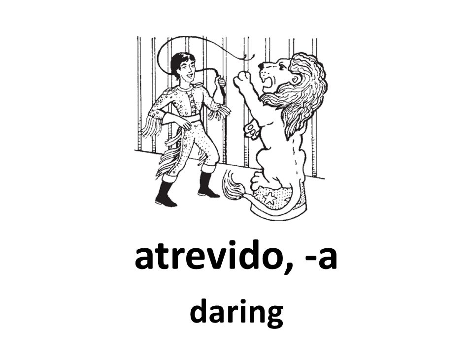 atrevido, -a daring