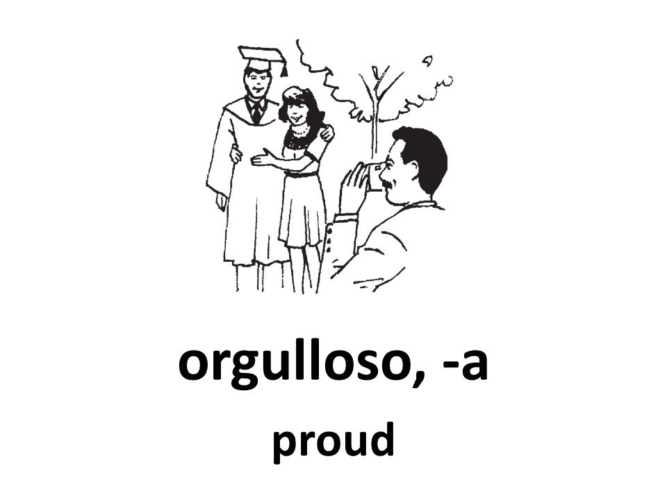 orgulloso, -a proud