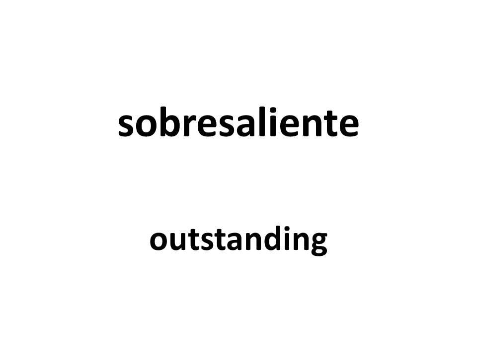 sobresaliente outstanding