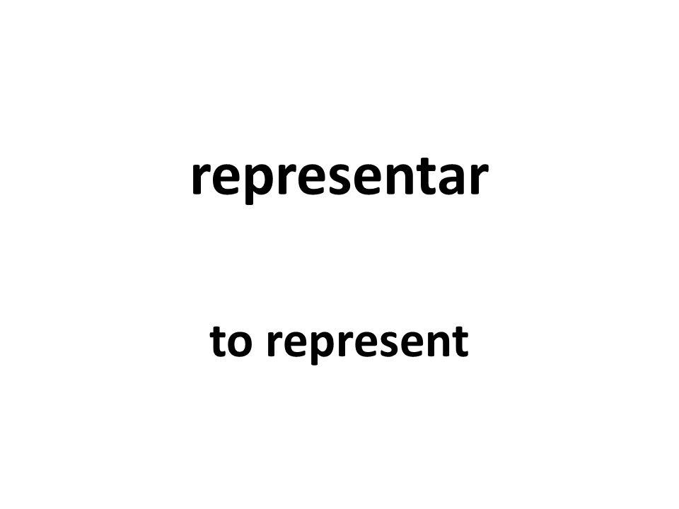 representar to represent