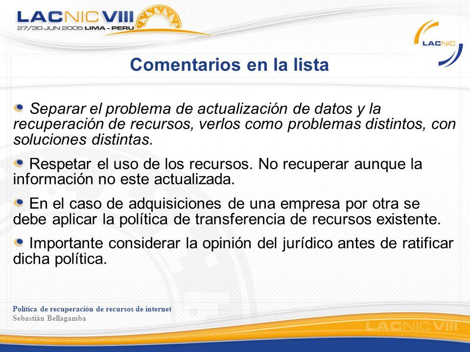 Política de recuperación de recursos de internet Sebastián Bellagamba Comentarios en la lista Separar el problema de actualización de datos y la recup