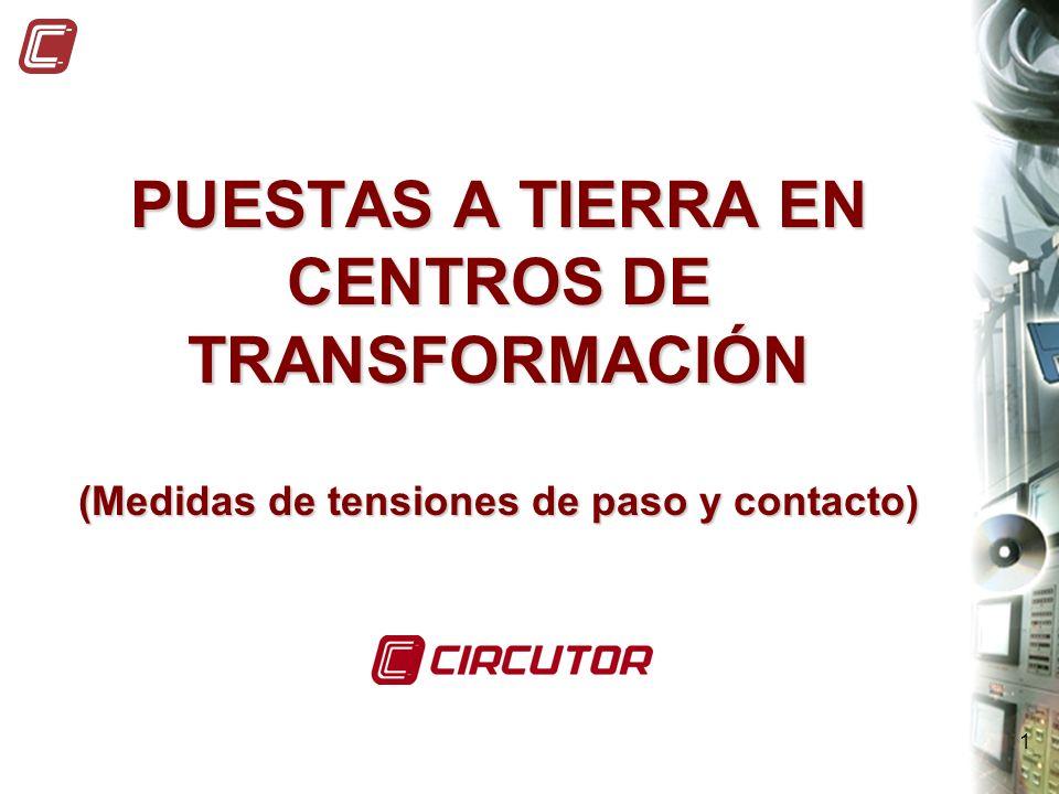 1 PUESTAS A TIERRA EN CENTROS DE TRANSFORMACIÓN (Medidas de tensiones de paso y contacto)