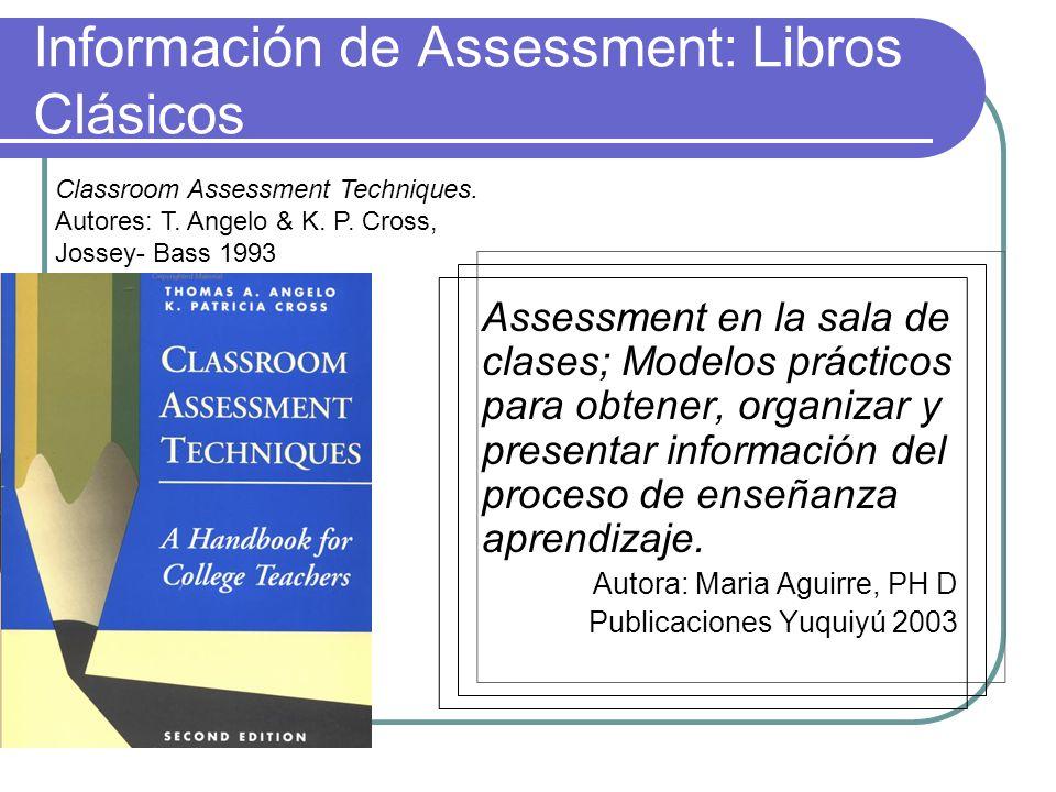 Información de Assessment: Libros Clásicos Assessment en la sala de clases; Modelos prácticos para obtener, organizar y presentar información del proc