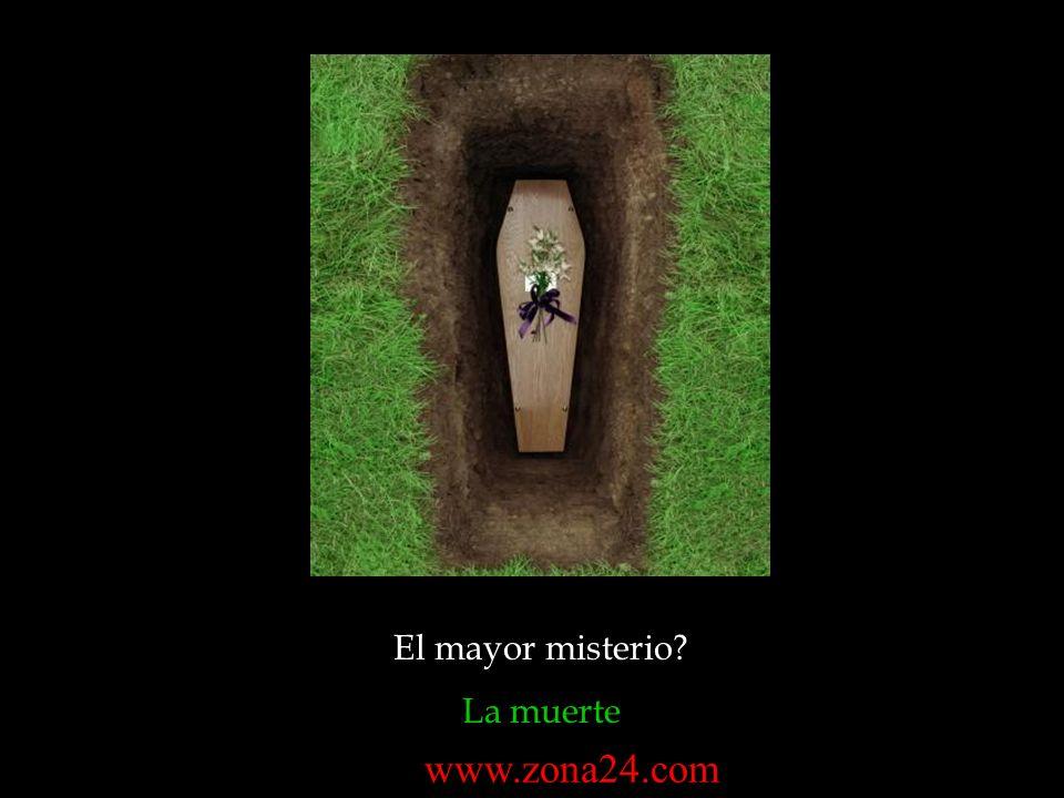El mayor misterio? La muerte www.zona24.com
