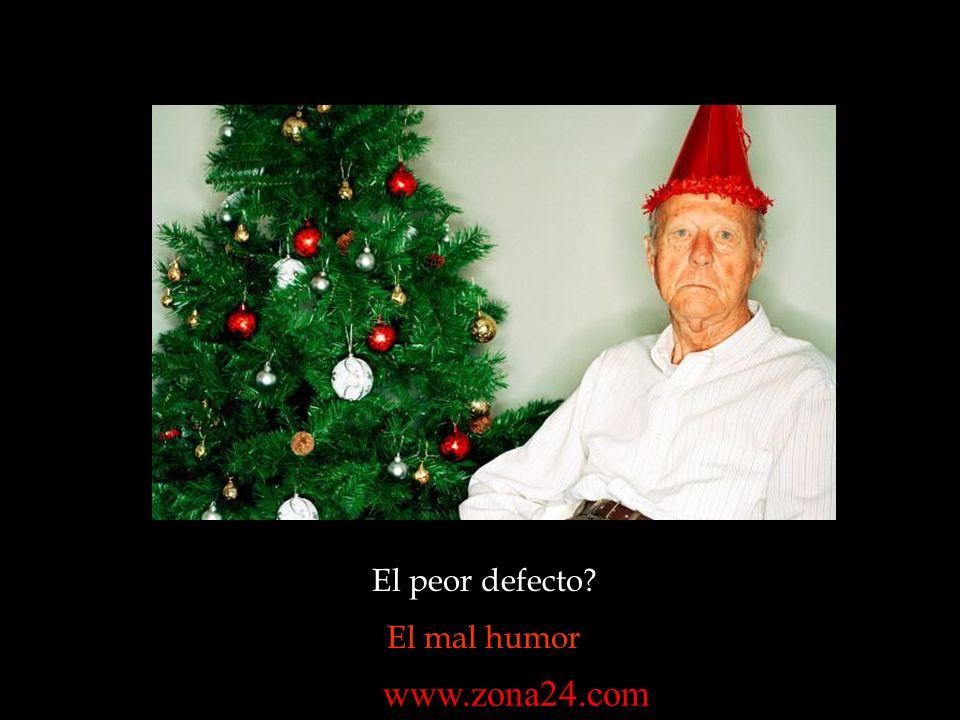 El peor defecto? El mal humor www.zona24.com