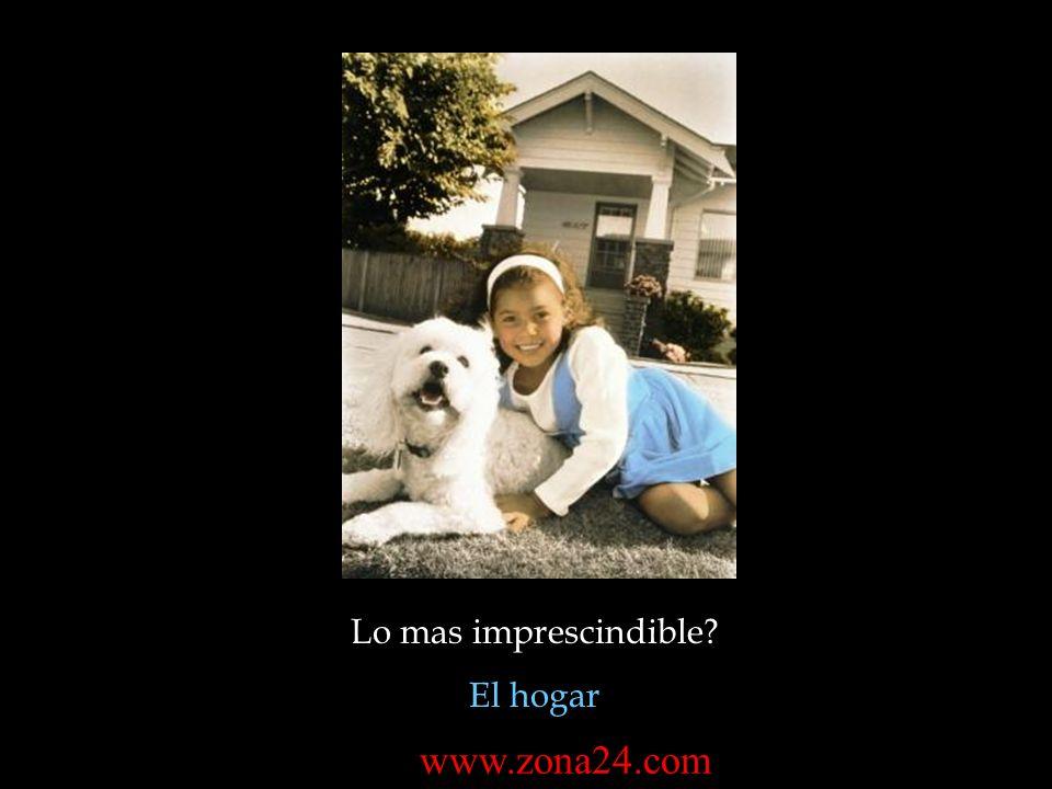 Lo mas imprescindible? El hogar www.zona24.com