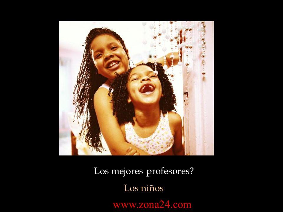 Los mejores profesores? Los niños www.zona24.com