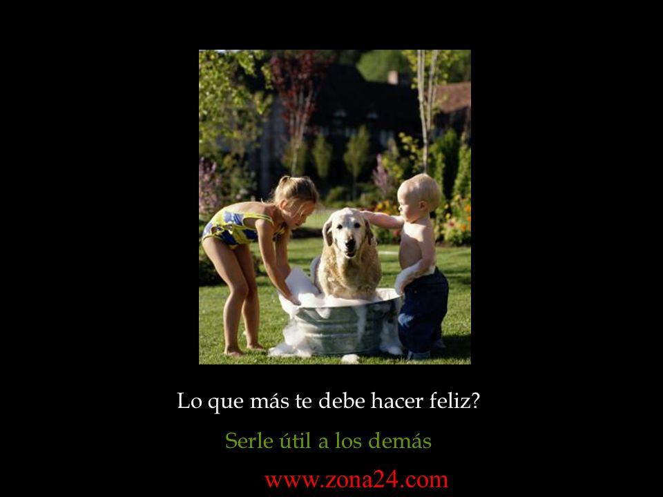 Lo que más te debe hacer feliz? Serle útil a los demás www.zona24.com