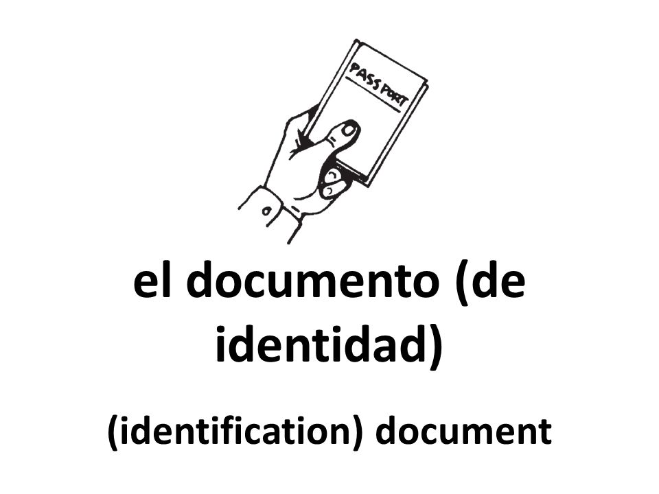 el documento (de identidad) (identification) document
