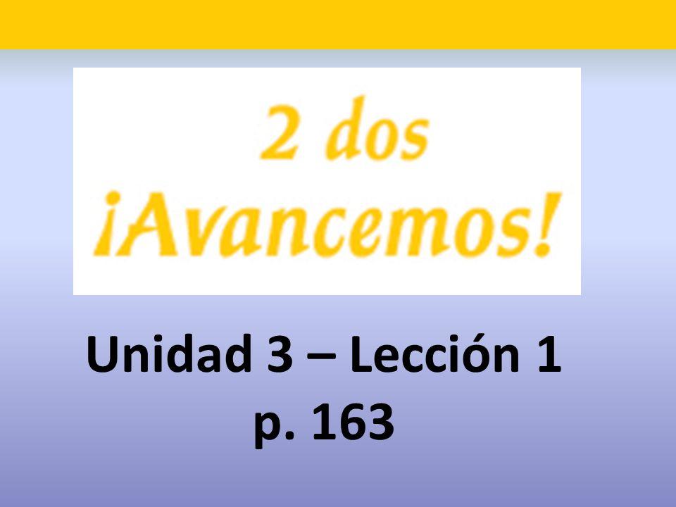 Unidad 3 – Lección 1 p. 163