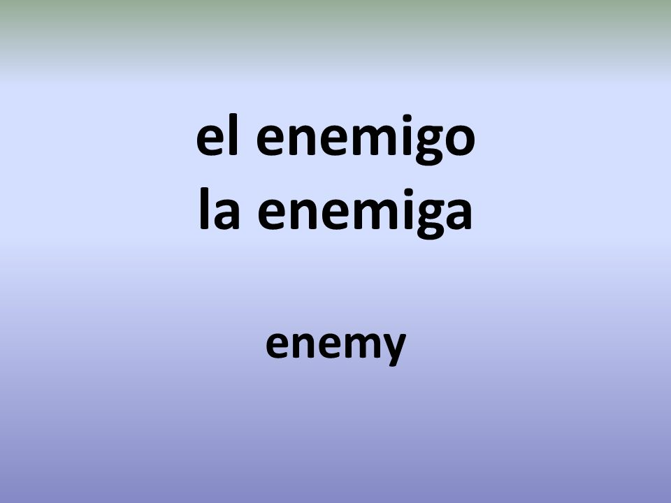 el enemigo la enemiga enemy