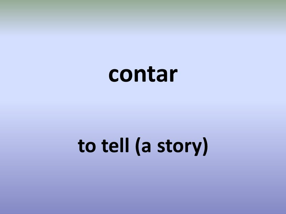 contar to tell (a story)