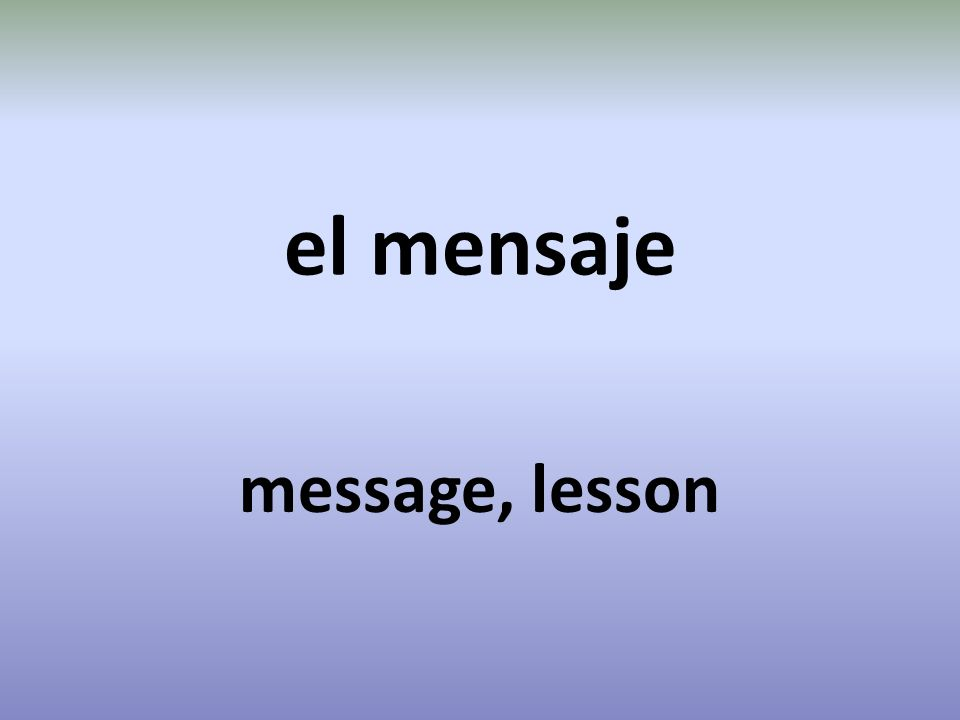 el mensaje message, lesson