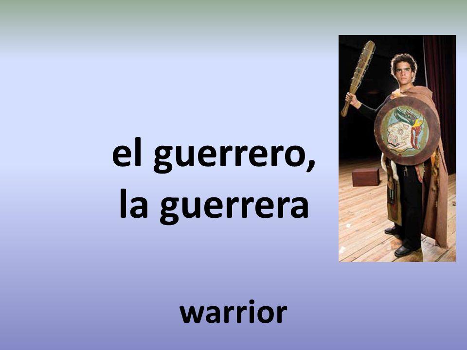 el guerrero, la guerrera warrior