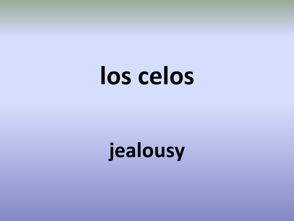los celos jealousy