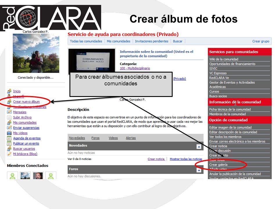 Crear álbum de fotos Para crear álbumes asociados o no a comunidades