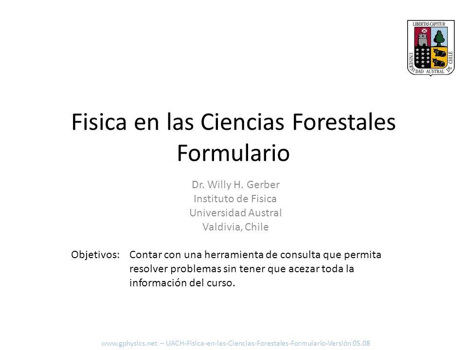 Fisica en las Ciencias Forestales Formulario Contar con una herramienta de consulta que permita resolver problemas sin tener que acezar toda la inform