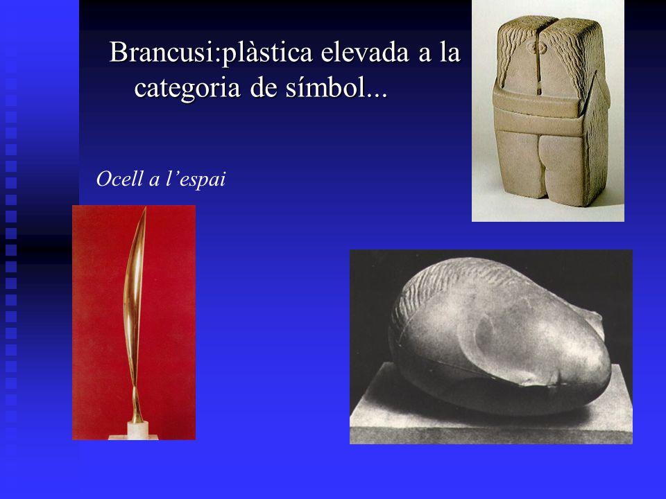 Brancusi:plàstica elevada a la categoria de símbol... Ocell a lespai