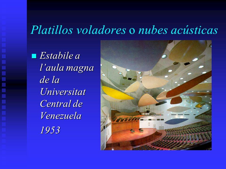 Platillos voladores o nubes acústicas Estabile a laula magna de la Universitat Central de Venezuela Estabile a laula magna de la Universitat Central d
