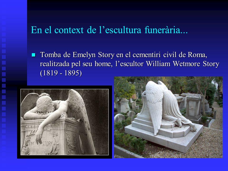 En el context de lescultura funerària... Tomba de Emelyn Story en el cementiri civil de Roma, realitzada pel seu home, lescultor William Wetmore Story