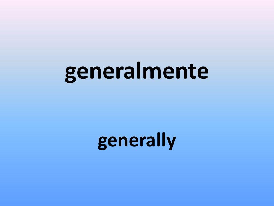 generalmente generally