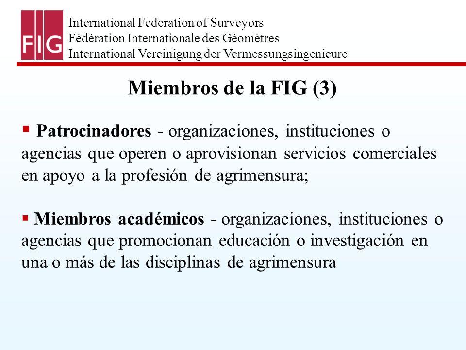 International Federation of Surveyors Fédération Internationale des Géomètres International Vereinigung der Vermessungsingenieure ¿Cómo opera la FIG.